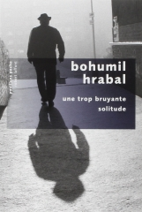 livres,littérature,littérature tchèque,bohumil hrabal,prague,une trop bruyante solitude,actu,actualité