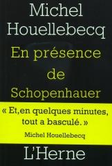 michel houellebecq,en présence de schopenhauer,livres,essais,littérature,philosophie,actu,actualité